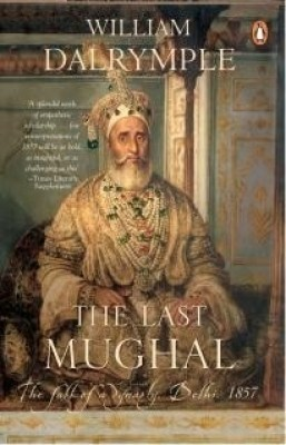Buy Last Mughal: The Fall of a Dynasty Delhi 1857 (English): Book