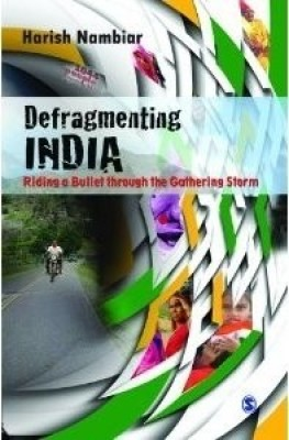 Buy Defragmenting India: Riding a Bullet Through the Gathering Storm 1st  Edition: Book