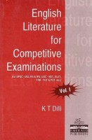 English Literature for Competitive Examinations for UPSC - IAS, IFS and IPS; UGC-NET, SLET; TRB-TGT and PGT (Volume - 1): Book