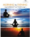 Meditation: Morning To Evening: Av Media