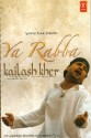 Ya RABBA.... Kailash Kher: Av Media