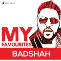 My Favourites - Badshah: Av Media