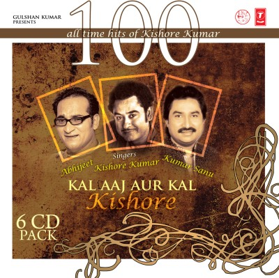 Buy 100 All Time Hits Of Kishore Kumar Kal Aaj Aur Kal Kishore: Av Media
