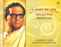 A Legend Of Glory - Hemanta Mukherjee: Av Media