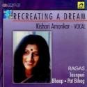 Recreating A Dream - Kishori Amonkar: Av Media