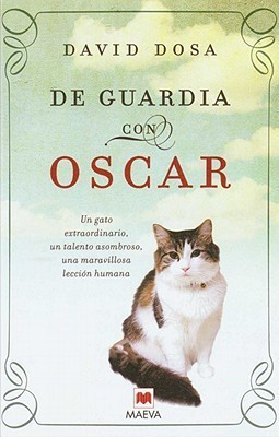 De guardia con Oscar / Making Rounds with Oscar (Spanish Edition)