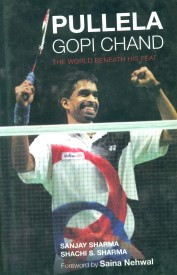 Pullela Gopi Chand: The World Beneath His Feat (English) (Hardcover)