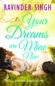 Your Dreams are Mine Now : She Showed Him What Love Was... (English): Book