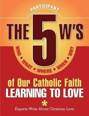 The 5 W's of Our Catholic Faith: Learning to Love (Participant) price comparison at Flipkart, Amazon, Crossword, Uread, Bookadda, Landmark, Homeshop18
