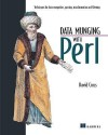 Data Munging with Perl: Techniques for Data Recognition, Parsing, Transformation and Filtering (English): Book