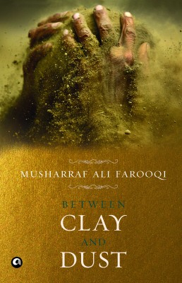 Buy Between Clay And Dust: Book