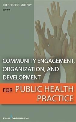 Community Engagement, Organization, and Development for Public Health Practice price comparison at Flipkart, Amazon, Crossword, Uread, Bookadda, Landmark, Homeshop18