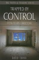 Trapped by Control: How to Find Freedom (Truth & Freedom) (English): Book
