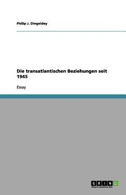 Die Transatlantischen Beziehungen Seit 1945 (German) price comparison at Flipkart, Amazon, Crossword, Uread, Bookadda, Landmark, Homeshop18