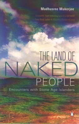 Land Of Naked People English Buy Land Of Naked People English By Mukerjee Madhusree