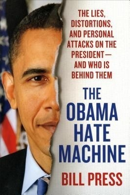 The Obama Hate Machine: The Lies, Distortions, and Personal Attacks on the President   And Who Is Behind Them available at Flipkart for Rs.873