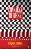 Chanakya Returns : A Novel: Book