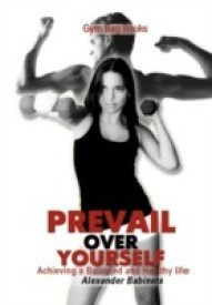 Gym Bag Books: Prevail Over Yourself Achieving a Balanced and Healthy Life (English) (Paperback)