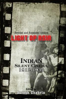 Light of Asia : Indian Silent Cinema 1912-1934 price comparison at Flipkart, Amazon, Crossword, Uread, Bookadda, Landmark, Homeshop18