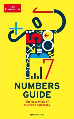 The Economist Numbers Guide: The Essentials of Business Numeracy price comparison at Flipkart, Amazon, Crossword, Uread, Bookadda, Landmark, Homeshop18