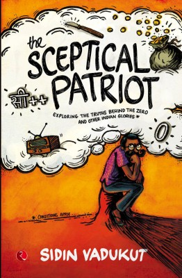 Compare The Sceptical Patriot : Exploring the Truths Behind the Zero and Other Indian Glories at Compare Hatke