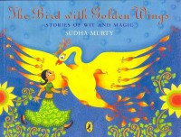 The Bird With Golden Wings : Stories Of Wit And Magic (English): Book
