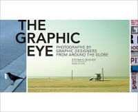 The Graphic Eye: Photographs by Graphic Designers from Around the Globe (English): Book