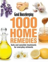 1000 Home Remedies: Tried, Trusted, Tested Remedies for Everyday Ailments: Book