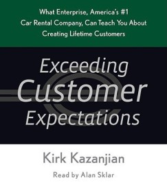 Exceeding Customer Expectations: What Enterprise, America's #1 Car Rental Company, Can Teach You about Creating Lifetime Customers (English) Abridged Edition (others)