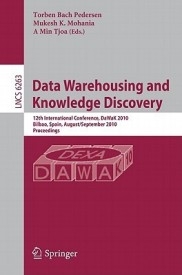 Data Warehousing and Knowledge Discovery: 12th International Conference, DaWaK 2010, Bilbao, Spain, August 30 - September 2, 2010, Proceedings (English) (Paperback)