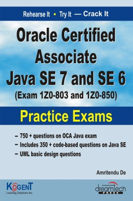 Buy Oracle Certified Associate Java SE-7 and SE-6: Exam IZO-803 and IZO-850 Practice Exams: Book