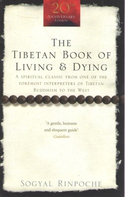The Tibetan Book of Living and Dying: A Spiritual Classic from One of the Foremost Interpreters of Tibetan Buddhism to the West price comparison at Flipkart, Amazon, Crossword, Uread, Bookadda, Landmark, Homeshop18