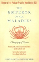 The Emperor of Maladies : A Biography of Cancer: Book