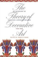 The Theory of Decorative Art: An Anthology of European and American Writings, 1750-1940: Book