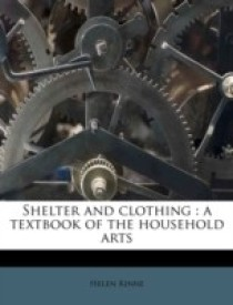 Shelter and Clothing: A Textbook of the Household Arts (English) (Paperback)