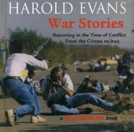 War Stories: Reporting in the Time of Conflict from the Crimea to Iraq (English) (Hardcover)