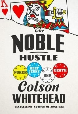 The Noble Hustle: Poker, Beef Jerky, and Death price comparison at Flipkart, Amazon, Crossword, Uread, Bookadda, Landmark, Homeshop18