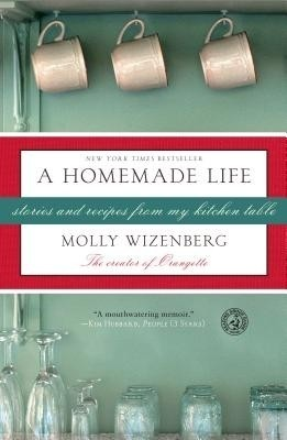 Buy A Homemade Life: Stories And Recipes From My Kitchen Table (English): Book