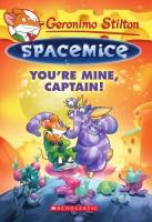 Geronimo Stilton Spacemice#2 : You're Mine, Captain! (English): Book