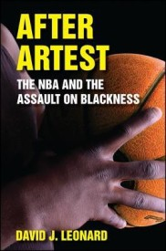 After Artest: The NBA and the Assault on Blackness (English) (Hardcover)