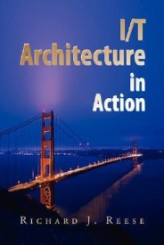 I/T Architecture in Action (English) (Hardcover)