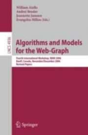 Algorithms and Models for the Web-Graph: Fourth International Workshop, WAW 2006, Banff, Canada, November 30 - December 1, 2006, Revised Papers ... Applications, incl. Internet/Web, and HCI) (English) (Paperback)