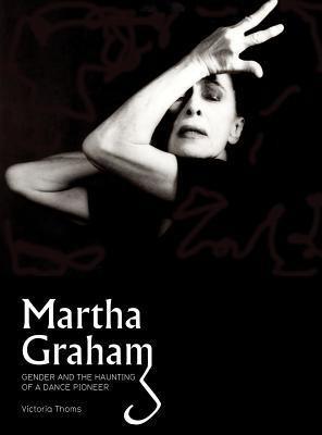 Martha Graham: Gender & the Haunting of a Dance Pioneer (English) price comparison at Flipkart, Amazon, Crossword, Uread, Bookadda, Landmark, Homeshop18
