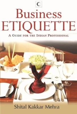 Buy Business Etiquette: A Guide for the Indian Professional: Book