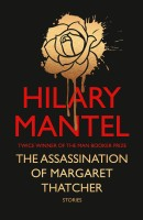 The Assassination of Margaret Thatcher Stories (English): Book