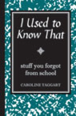 I Used to Know That (Stuff You Forgot from School) (English) price comparison at Flipkart, Amazon, Crossword, Uread, Bookadda, Landmark, Homeshop18