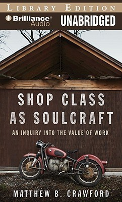 Shop Class as Soulcraft: An Inquiry into the Value of Work (English)