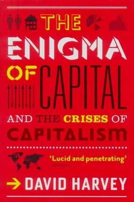 Buy The Enigma of Capital And the Crises of Capitalism (English): Book