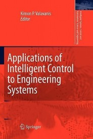 Applications of Intelligent Control to Engineering Systems: In Honour of Dr. G. J. Vachtsevanos (English) (Paperback)