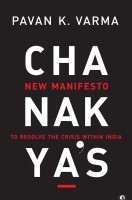 Chanakya's: New Manifesto to Resolve the Crisis Within India: Book